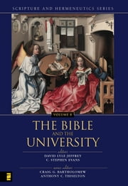 The Bible and the University ebook by Craig Bartholomew,Anthony C. Thiselton,David Lyle Jeffrey,C. Stephen Evans