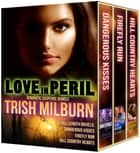 Love in Peril ebook by Trish Milburn