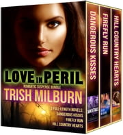 Love in Peril - Romantic Suspense Bundle ebook by Trish Milburn