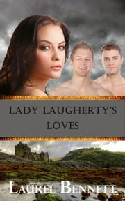 Lady Laugherty's Loves ebook by Laurel Bennett