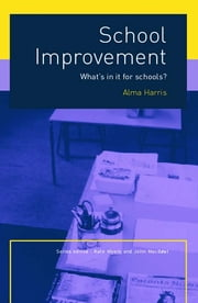 School Improvement - What's In It For Schools? ebook by Alma Harris