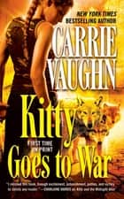 Kitty Goes to War ebook by Carrie Vaughn