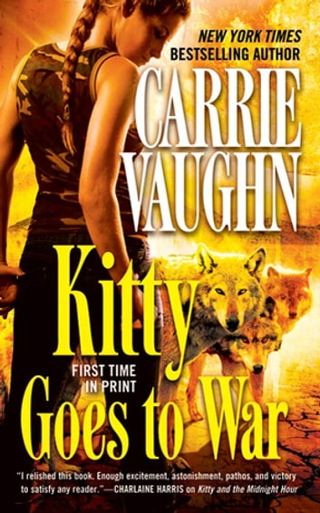 Kitty Goes to War 電子書 by Carrie Vaughn