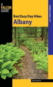 Best Easy Day Hikes Albany ebook by Randi Minetor