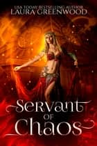 Servant of Chaos ebook by Laura Greenwood