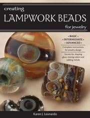 Creating Lampwork Beads for Jewelry ebook by Karen Leonardo