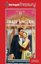 The Princess Gets Engaged ebook by Tracy Sinclair