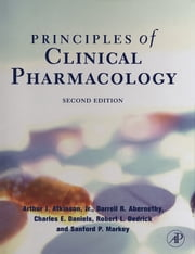 Principles of Clinical Pharmacology ebook by Arthur J. Atkinson, Jr.,Darrell R. Abernethy,Charles E. Daniels,Robert Dedrick,Sanford P. Markey