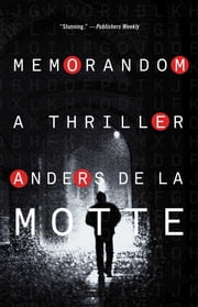 MemoRandom - A Thriller ebook by Anders de la Motte