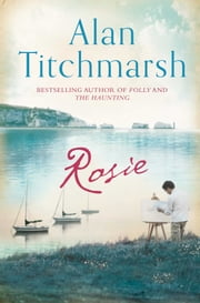 Rosie - A deliciously entertaining novel about family and love ebook by Alan Titchmarsh