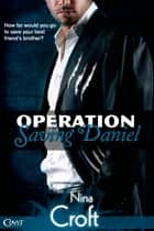 Operation Saving Daniel ebook by Nina Croft