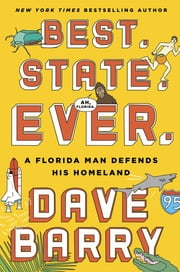 Best. State. Ever. - A Florida Man Defends His Homeland ebook by Dave Barry