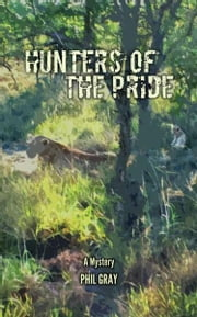 Hunters Of The Pride ebook by Phil Gray