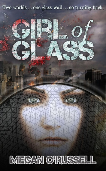 Girl of Glass ebook by Megan O'Russell