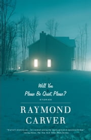 Will You Please Be Quiet, Please? ebook by Raymond Carver