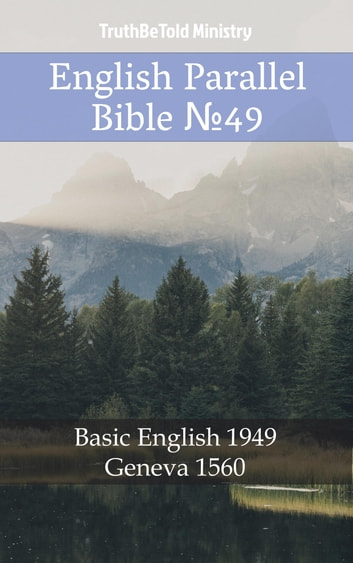 English Parallel Bible №49 - Basic English 1949 - Geneva 1560 ebook by TruthBeTold Ministry