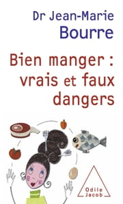 Bien manger : vrais et faux dangers ebook by Jean-Marie Bourre