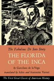 The Florida of the Inca ebook by Garcilaso de la Vega,John Varner,Jeannette Varner