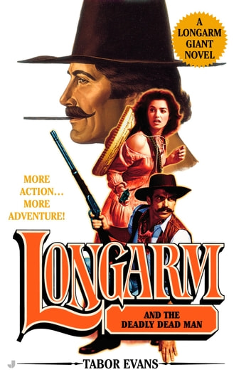 Longarm Giant #22 - Longarm and the Deadly Dead Man ebook by Tabor Evans