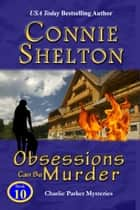 Obsessions Can Be Murder - A Girl and Her Dog Cozy Mystery ebook by Connie Shelton