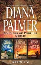 Soldier Of Fortune Series Books 1-3/Soldier Of Fortune/Tender Stranger/Enamoured ebook by