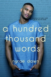A Hundred Thousand Words ebook by Nyrae Dawn