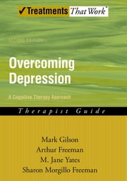 Overcoming Depression - A Cognitive Therapy Approach ebook by Mark Gilson,Arthur Freeman