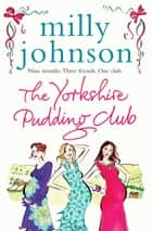 The Yorkshire Pudding Club ebook by Milly Johnson