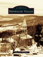Nippenose Valley ebook by Wayne O. Welshans