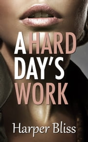 A Hard Day's Work ebook by Harper Bliss