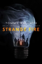 Strange Fire ebook by Tommy Wallach
