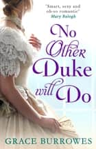 No Other Duke Will Do ebook by Grace Burrowes