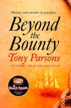 Beyond the Bounty e-bog by Tony Parsons