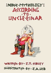 Norse Mythology…According to Uncle Einar ebook by J.T. Sibley
