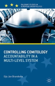 Controlling Comitology - Accountability in a Multi-Level System ebook by G. Brandsma