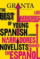 Granta 113 - The Best of Young Spanish Language Novelists ebook by John Freeman