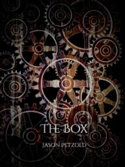 The Box ebook by Jason Petzold