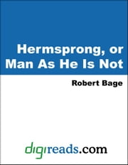 Hermsprong, or Man As He Is Not ebook by Bage, Robert