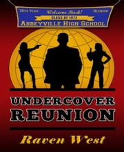 Undercover Reunion ebook by Raven West