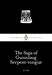 The Saga of Gunnlaug Serpent-tongue ebook by Penguin Books Ltd