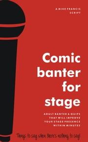 Comic Banter For Stage ebook by Mike Francis
