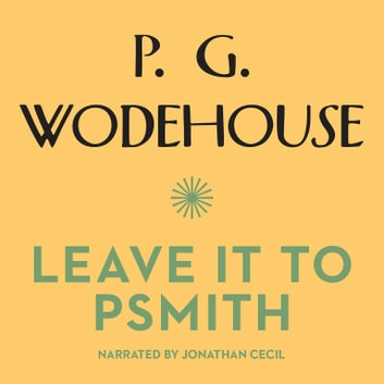 Leave It to Psmith audiobook by P. G. Wodehouse