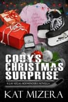Cody's Christmas Surprise (Las Vegas Sidewinders, Book 1.5) ebook by Kat Mizera
