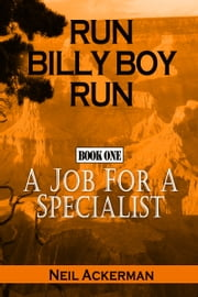 Run Billy Boy Run Book One: A Job for a Specialist ebook by Neil Ackerman