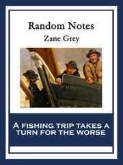 Random Notes ebook by Zane Grey