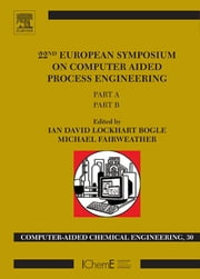22nd European Symposium on Computer Aided Process Engineering ebook by David Bogle, Michael Fairweather