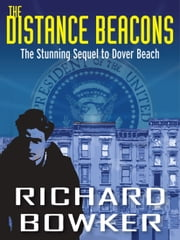The Distance Beacons (The Last P.I. Series, Book 2) ebook by Richard Bowker