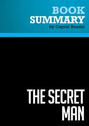 Summary of The Secret Man: The Story of Watergate's Deep Throat - Bob Woodward with contributions from Carl Bernstein ebook by Capitol Reader