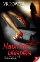 Haunting Whispers ebook by VK Powell
