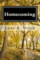 Homecoming ebook by Anne B. Walsh